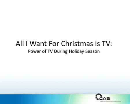 All I Want For Christmas Is TV: Power of TV During Holiday Season.