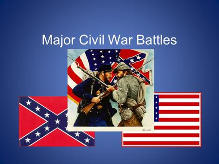 Major Civil War Battles