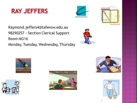 98290257 – Section Clerical Support Room MG16 Monday, Tuesday, Wednesday, Thursday 1.