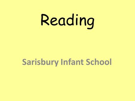 Reading Sarisbury Infant School. Why is reading important? Creating a love of reading in children is potentially one of the most powerful ways of improving.