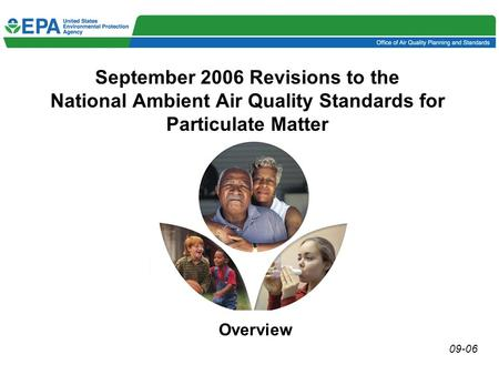 September 2006 Revisions to the National Ambient Air Quality Standards for Particulate Matter Overview 09-06.