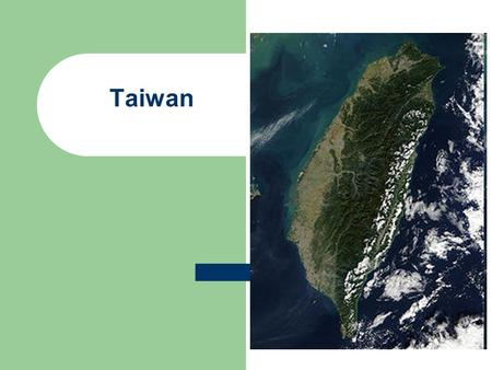Taiwan. Japan loses control after WWII Controlled by Nationalists during fight w/ communist on mainland China 1949- Nationalist Gov't moves to Taiwan.