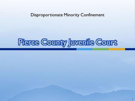 1 Disproportionate Minority Confinement 2  Provide information on how Pierce County established a DMC reduction agenda  Review lessons learned  Report.