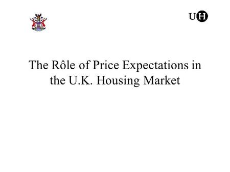 The Rôle of Price Expectations in the U.K. Housing Market.