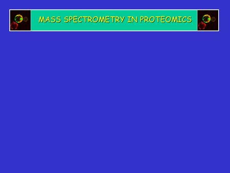 MASS SPECTROMETRY IN PROTEOMICS. The advantages of identifying proteins via mass spectrometry as compared to traditional methods include: High sensitivity.