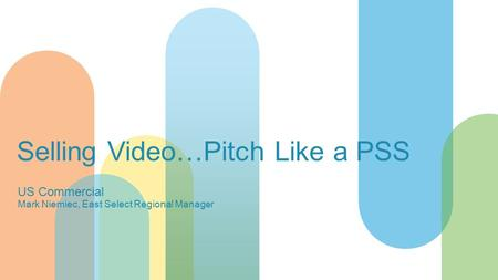 Selling Video…Pitch Like a PSS