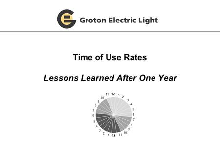 Time of Use Rates Lessons Learned After One Year.