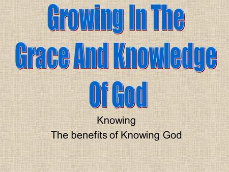 Knowing The benefits of Knowing God. Review Structured plans everywhere except Christianity. God has revealed Himself through various means The Holy Spirit.