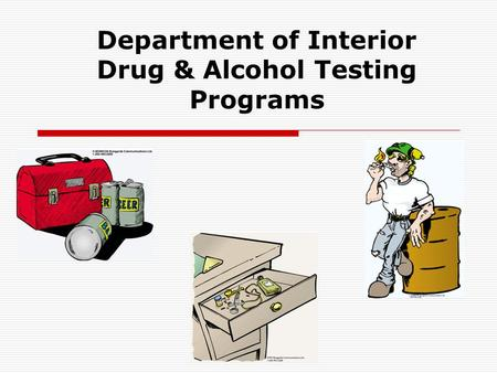 Department of Interior Drug & Alcohol Testing Programs