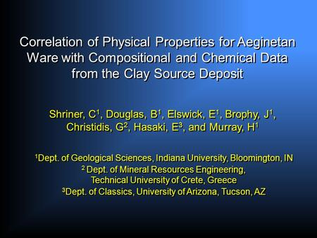 1 Dept. of Geological Sciences, Indiana University, Bloomington, IN 2 Dept. of Mineral Resources Engineering, Technical University of Crete, Greece 3 Dept.