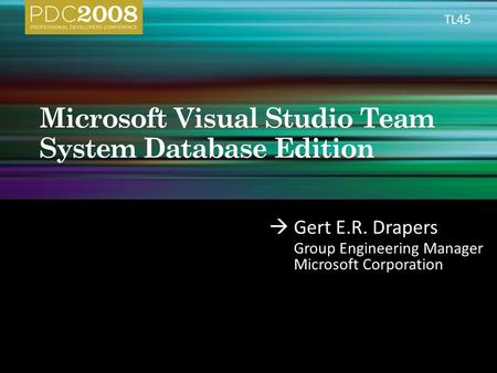  Gert E.R. Drapers Group Engineering Manager Microsoft Corporation TL45.