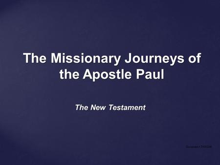 The Missionary Journeys of the Apostle Paul The New Testament Document #: TX002286.