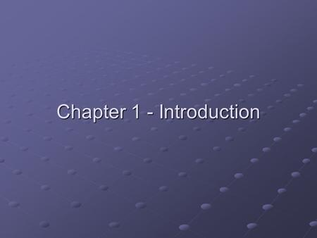 Chapter 1 - Introduction. Ch 1Goals To understand the activity of programming To learn about the architecture of computers To learn about machine code.