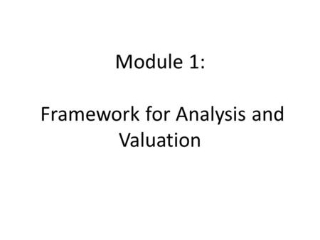 Module 1: Framework for Analysis and Valuation. Business Activities.