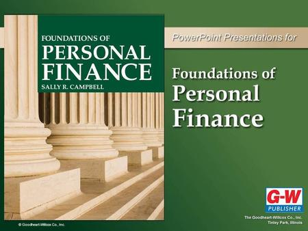 © Goodheart-Willcox Co., Inc.. 6 Personal Finance: An Overview.