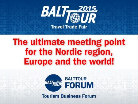 The leading travel tradeshow in the Baltics annually opening the new tourist season!