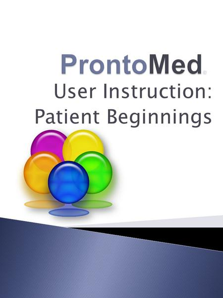 User Instruction: Patient Beginnings. Adding Patients Adding Payers Private Insurance Medicare/Medicaid Workers Comp Personal Injury.