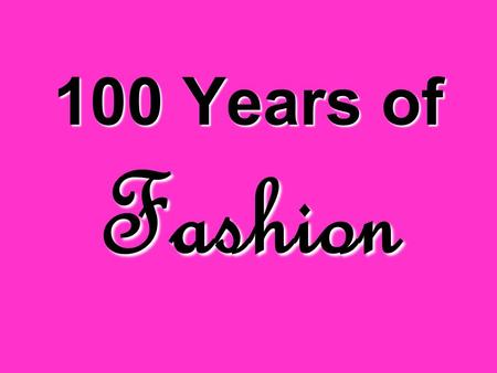 100 Years of Fashion. This presentation will provide a visual of the eras described in the first paragraph, so while reading about these eras and their.