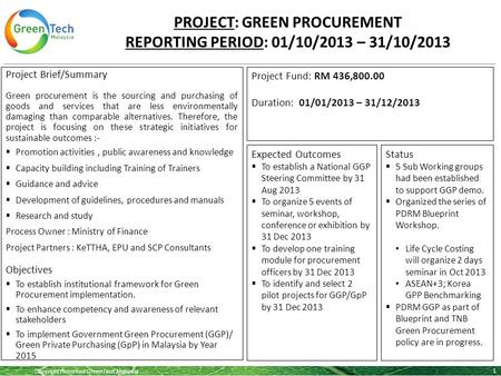 Copyright Reserved GreenTech Malaysia PROJECT: GREEN PROCUREMENT REPORTING PERIOD: 01/10/2013 – 31/10/2013 1 Project Brief/Summary Green procurement is.