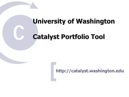 University of Washington Catalyst Portfolio Tool