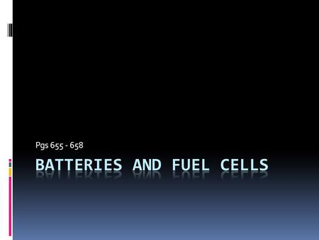 Pgs 655 - 658. How can we use galvanic cells in everyday life?  BATTERIES!!  Take galvanic cells and make them easier to carry around and use!