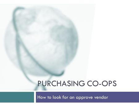 PURCHASING CO-OPS How to look for an approve vendor.