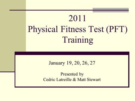 Objective of PFT Training