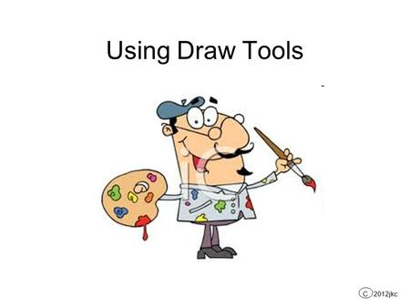 Using Draw Tools C 2012jkc. Click File on the menu bar and select Page Setup on the drop- down menu to get the Page Setup dialog box. Under the Margins.