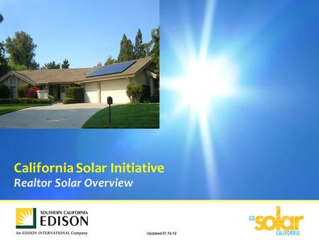 Realtor Solar Overview California Solar Initiative Updated 07.16.12.