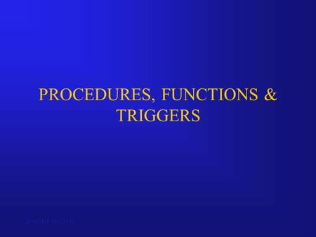 Bordoloi and Bock PROCEDURES, FUNCTIONS & TRIGGERS.