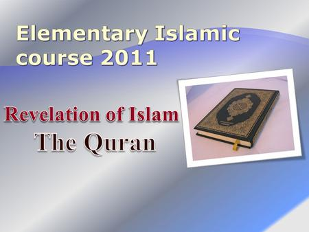  Last revelation  Names of revelation  Definitions of Quran  The most prominent attributes of the Quran are five:  Revelation  Beginning of the.