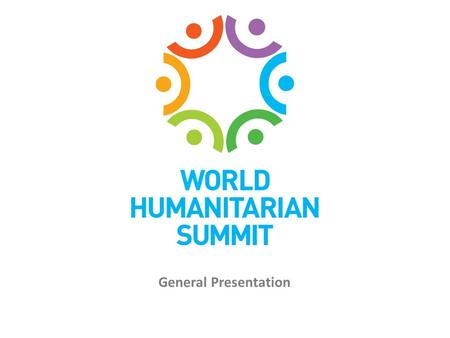 General Presentation. Why: The changing humanitarian landscape… Challenges.
