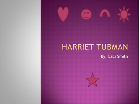 An Introduction to the Life of Harriet Ross Tubman