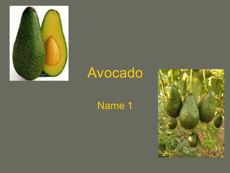Avocado Name 1. Introduction I wanted to research the avocado plant due to the multiple benefits and toxic effects the plant expresses. I will include.