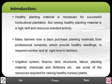 Healthy planting material is necessary for successful horticultural plantation. But raising healthy planting material is a high skill and resource oriented.