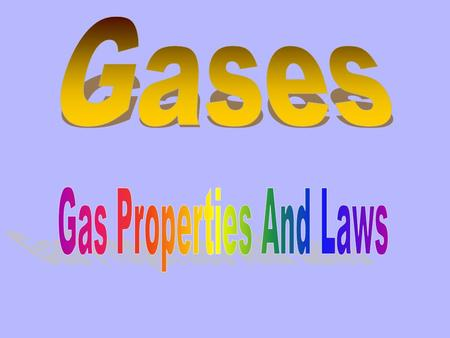 Gas Properties and Laws Explains why gases act as they do. Assumptions/Postulates of the theory 1. Gases are composed of small particles. 2.These particles.