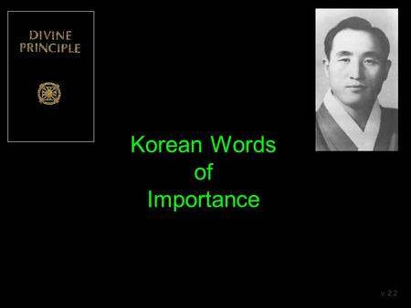 Korean Words of Importance v. 2.2. Introduction True Father (TF) has spoken about the importance of learning Korean language. Already 1979 when I joined.