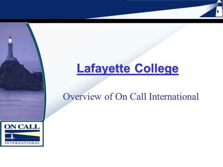 Lafayette College Overview of On Call International.