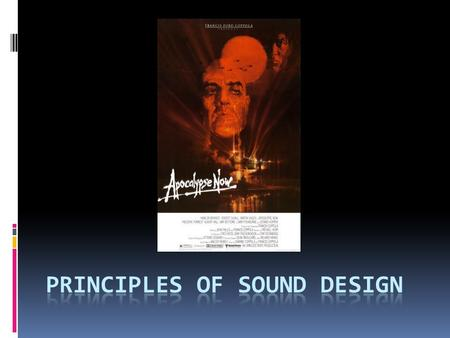Basic types of sound  Realistic sound – derived from actual sources (footsteps, voices, cars, etc.)  Synthetic sound – invented and have no counterpart.
