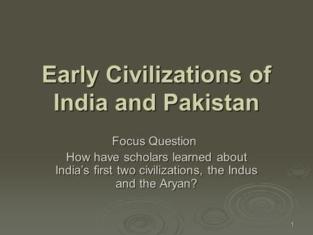 Early Civilizations <strong>of</strong> <strong>India</strong> and Pakistan