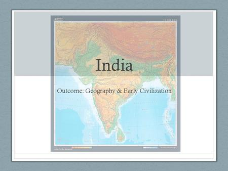 Outcome: Geography & Early Civilization