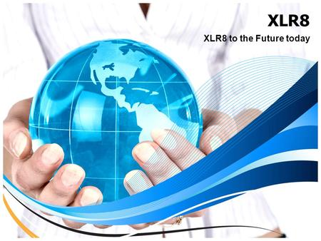 XLR8 XLR8 to the Future today. Mission Statement We make EVERY EFFORT to ENCOURAGE, EQUIP AND EDUCATE our clients, EMPOWERING them and ENABLING their.