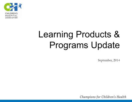 Learning Products & Programs Update September, 2014.