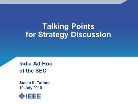 Talking Points for Strategy Discussion India Ad Hoc of the SEC Susan K. Tatiner 19 July 2010.