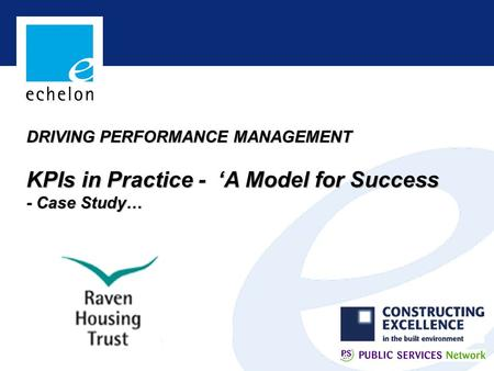 DRIVING PERFORMANCE MANAGEMENT KPIs in Practice - 'A Model for Success - Case Study…