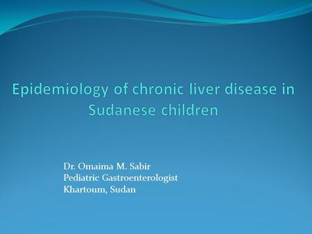 Epidemiology of chronic liver disease in Sudanese children
