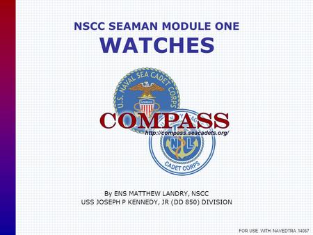 NSCC SEAMAN MODULE ONE WATCHES
