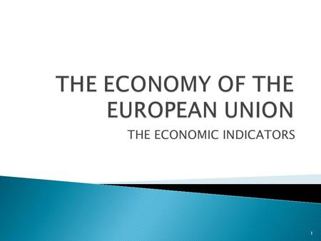 THE ECONOMIC INDICATORS 1.  An economic indicator is simply any economic statistic, such as the unemployment rate, GDP or the inflation rate, which indicate.