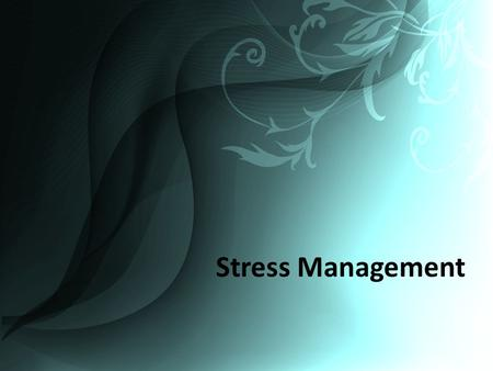 "Stress Management. Managing Stress What Is STRESS?  Stress is a conditioned experienced when a person perceives that ""demands exceed the personal and."