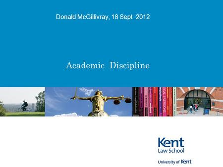 Donald McGillivray, 18 Sept 2012 Academic Discipline.